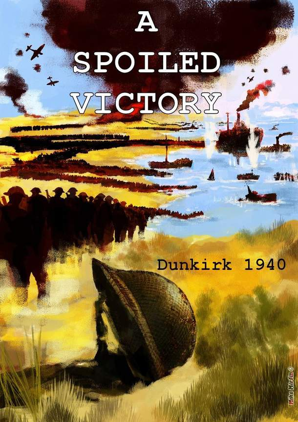 A Spoiled Victory: Dunkirk 1940