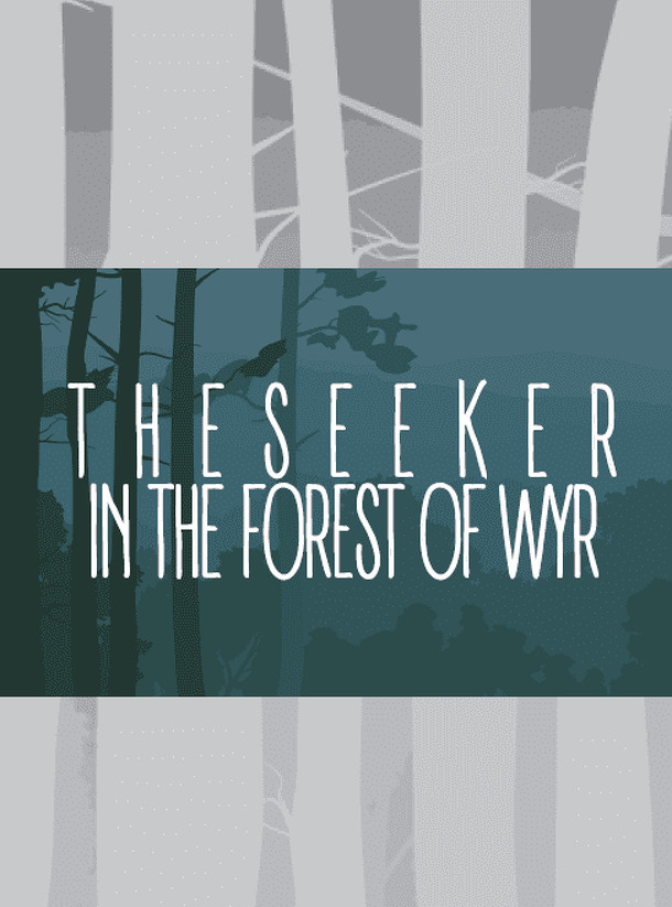 The Seeker in the Forest of Wyr