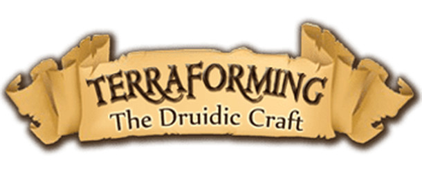 Terraforming: The Druidic Craft
