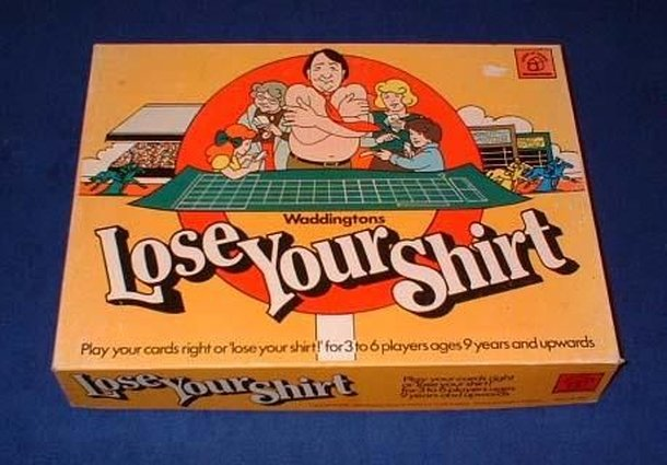 Lose Your Shirt