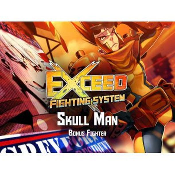 EXCEED: Skull Man Bonus Fighter