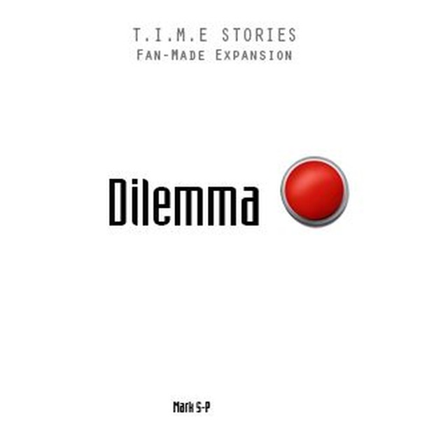 Dilemma (fan expansion for T.I.M.E Stories)