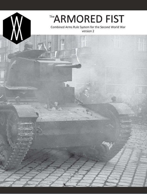 The Armored Fist: Combined Arms Combat in the Second World War