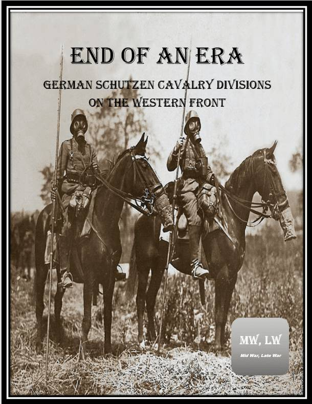 Through the Mud and Blood: End of an Era – Dismounted German Cavalry Divisions on the Western Front
