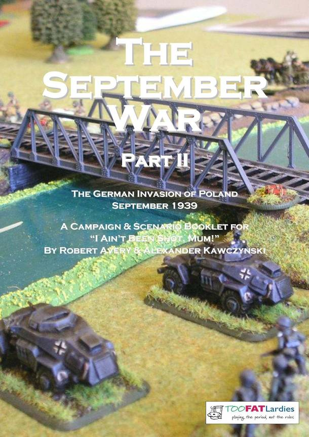 I Ain't Been Shot, Mum: The September War Part II – the German invasion of Poland 1939