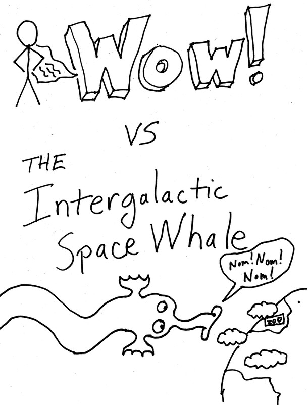 Wow! vs the Intergalactic Space Whale