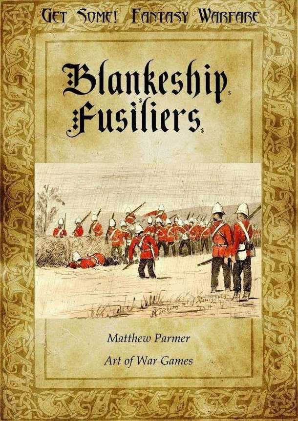 Get Some!: Fantasy Warfare – The Blankeship Fusiliers