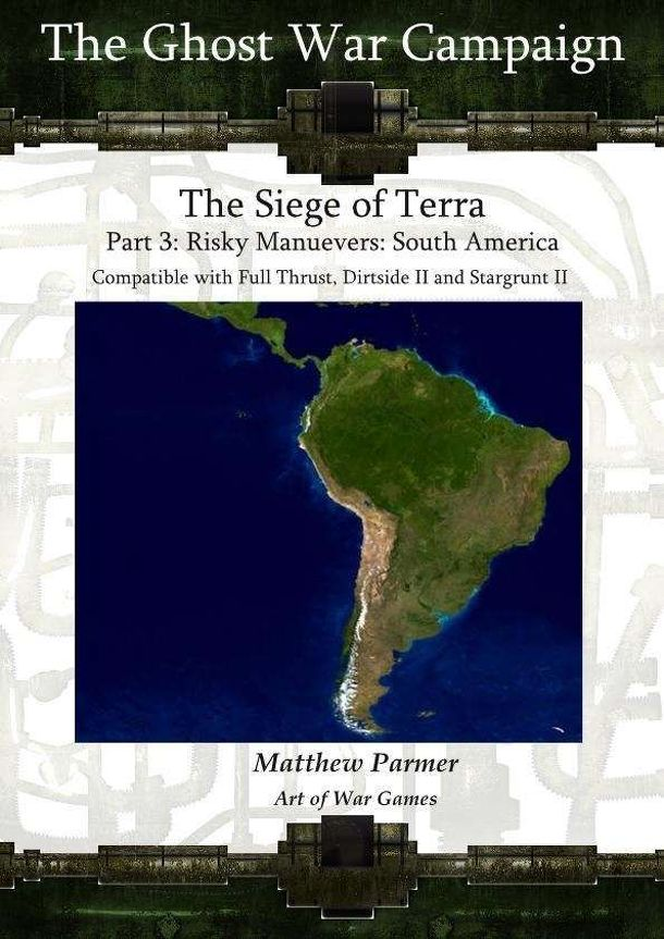 The Ghost War Campaign: The Siege of Terra – Part 3: Risky Manuevers: South America