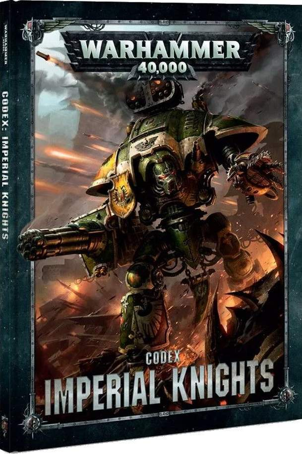 Warhammer 40,000 (Eighth Edition): Codex – Imperial Knights