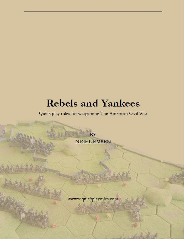 Rebels and Yankees: Quick Play Rules for Wargaming the American Civil War