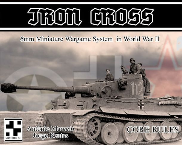 Iron Cross: 6mm Miniature Wargame System in WWII – Core Rules