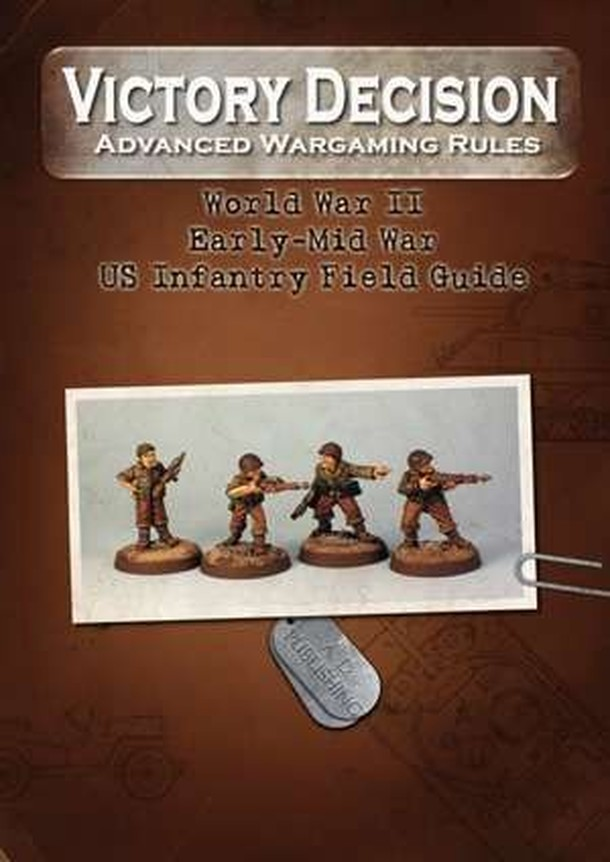 Victory Decision: Advanced Wargaming Rules – World War II: Early-Mid War US Infantry Field Guide