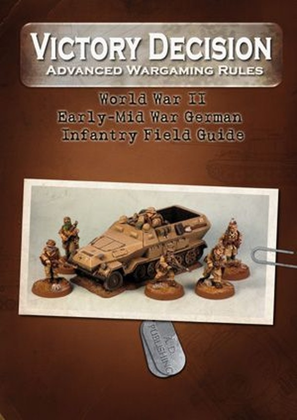 Victory Decision: Advanced Wargaming Rules – World War II: Early-Mid War German Infantry Field Guide