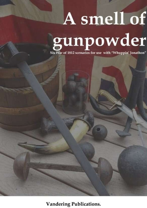 A Smell of Gunpowder: Six War of 1812 Scenarios for use with Whuppin' Jonathon