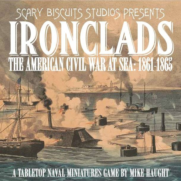 Ironclads: The American Civil War at Sea 1861-65