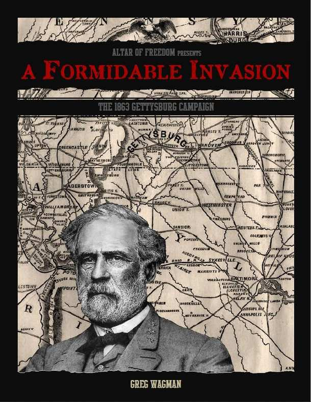 A Formidable Invasion: the 1863 Gettysburg Campaign