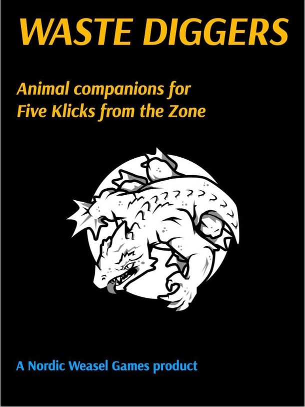 Waste Diggers: Animal Companions for Five Klicks From the Zone