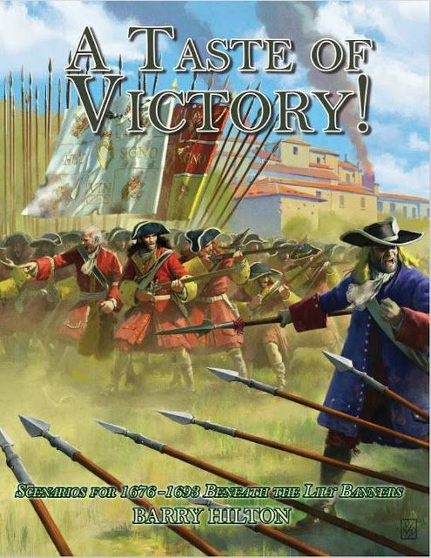 A Taste of Victory! Scenarios for 1676 to 1693 Beneath the Lily Banners